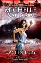 Cast in Fury ebook by Michelle Sagara