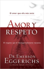 Amor y respeto ebook by Dr. Emerson Eggerichs