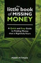 The Little Book of Missing Money ebook by Mary Pitman