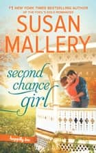 Second Chance Girl (Happily Inc, Book 2) ebook by Susan Mallery