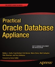 Practical Oracle Database Appliance ebook by Yury Velikanov,Erik Benner,Maris Elsins,Fuad Arshad,Pete Sharman,Bobby Curtis,Matt Gallagher