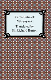 The Kama Sutra of Vatsyayana ebook by Sir Richard Burton