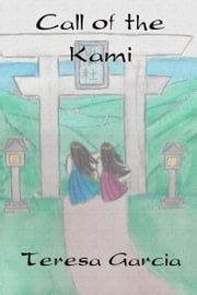 Call of the Kami ebook by Teresa Garcia