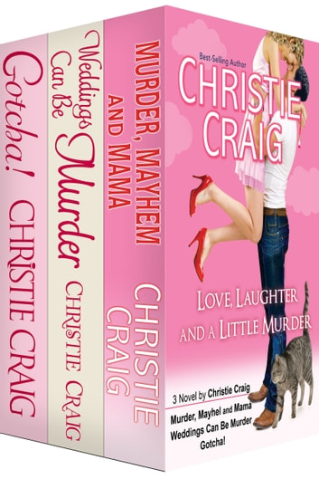 Love, Laughter and a Little Murder - 3 Novels by Christie Craig ebook by Christie Craig