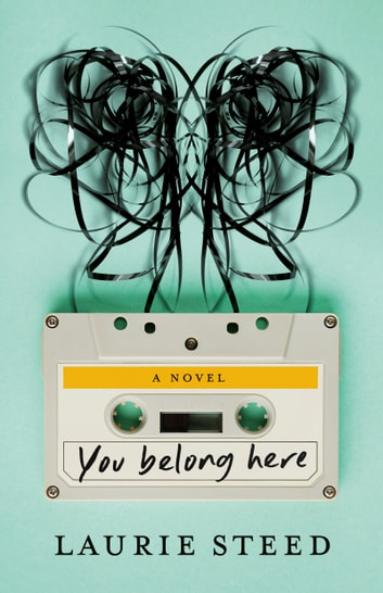 You Belong Here - A Novel ebook by Laurie Steed