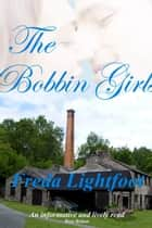 The Bobbin Girls eBook by Freda Lightfoot