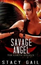Savage Angel ebook by Stacy Gail