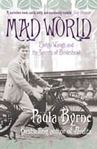 Mad World: Evelyn Waugh and the Secrets of Brideshead (TEXT ONLY) eBook by Paula Byrne