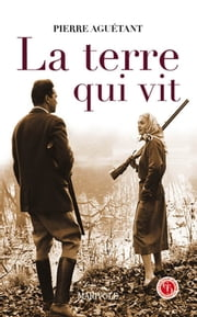 La Terre qui vit eBook by Pierre Aguétant