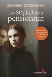 Les secrets du pensionnat eBook by Joanna Goodman