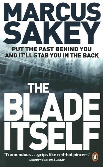 The Blade Itself ebook by Marcus Sakey