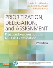 Prioritization, Delegation, and Assignment - Practice Excercises for the NCLEX Exam ebook by Kobo.Web.Store.Products.Fields.ContributorFieldViewModel