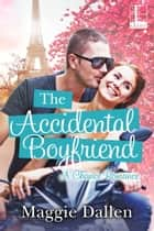 The Accidental Boyfriend ebook by Maggie Dallen