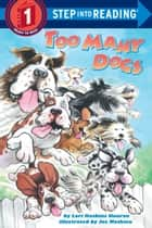 Too Many Dogs ebook by Lori Haskins Houran