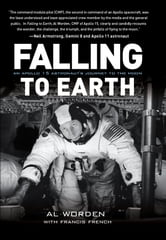 Falling to Earth - An Apollo 15 Astronaut's Journey to the Moon ebook by Al Worden,Francis French