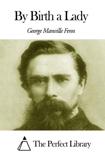 By Birth a Lady ebook by George Manville Fenn