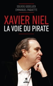 Xavier Niel eBook by Solveig GODELUCK, Emmanuel PAQUETTE