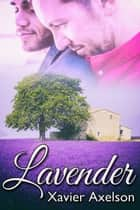 Lavender ebook by Xavier Axelson