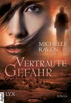 Vertraute Gefahr ebook by Michelle Raven