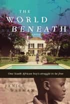 The World Beneath ebook by Janice Warman