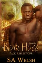 Bear Hugs ebook by SA Welsh