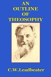 An Outline of Theosophy ebook by C.W. Leadbeater