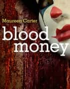 Blood Money ebook by Carter, Maureen