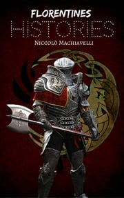 Florentine Histories ebook by Niccolò Machiavelli