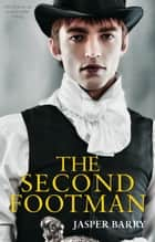 The Second Footman ebook by Jasper Barry