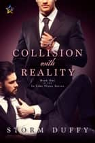 A Collision with Reality ebook by Storm Duffy