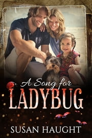 A Song for Ladybug ebook by Susan Haught