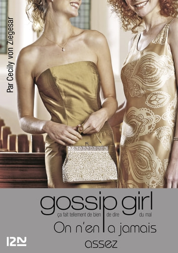 Gossip Girl T13 ebook by Cecily VON ZIEGESAR