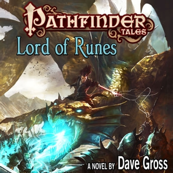 Pathfinder Tales: Lord of Runes audiobook by Dave Gross