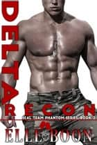 Delta Recon ebook by Elle Boon