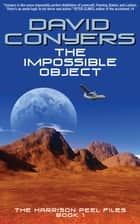 The Impossible Object ebook by David Conyers