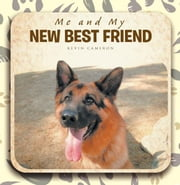 Me and My NEW BEST FRIEND ebook by KEVIN CAMERON