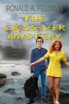 The Crossover Mystery ebook by Ronald Feldman