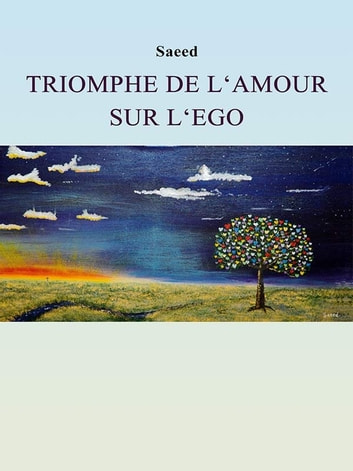 Triomphe de l'Amour sur l'Ego ebook by Saeed Habibzadeh