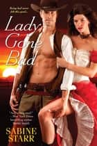 Lady Gone Bad ebook by
