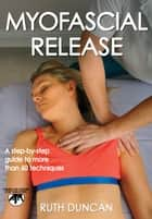 Myofascial Release ebook by Duncan,Ruth