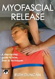 Myofascial Release ebook by Ruth Duncan
