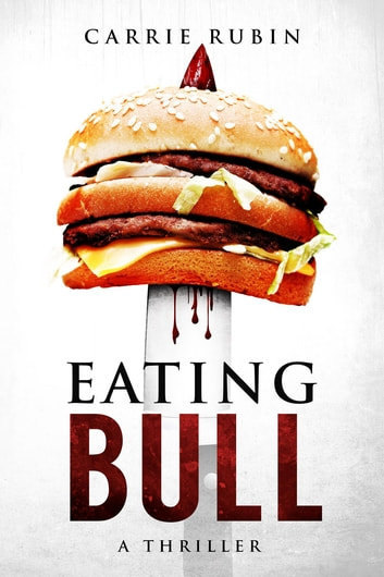 Eating Bull ebook by Carrie Rubin