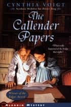 The Callender Papers ebook by Cynthia Voigt