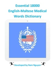 Essential 18000 English-Maltese Medical Words Dictionary ebook by Nam Nguyen