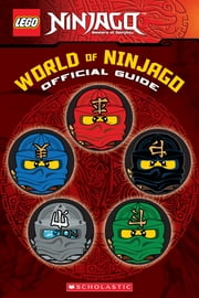 World of Ninjago (LEGO Ninjago: Official Guide #2) ebook by Scholastic