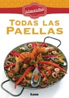 Todas las Paellas ebook by Nuñez Quesada, Maria