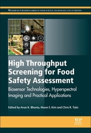High Throughput Screening for Food Safety Assessment - Biosensor Technologies, Hyperspectral Imaging and Practical Applications ebook by Arun K. Bhunia,Moon S. Kim,Chris R. Taitt