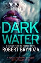 Dark Water - A gripping serial killer thriller ebook by