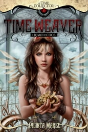 Time Weaver - Heart of Cogs ebook by Jacinta Maree