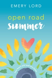 Open Road Summer eBook by Emery Lord